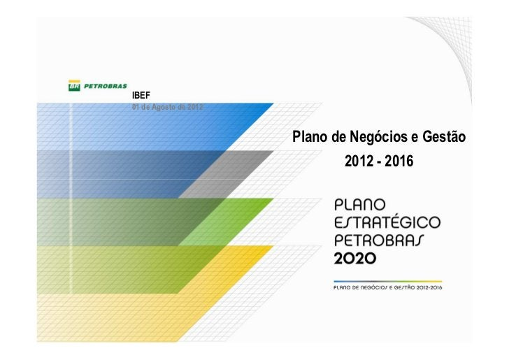 IBEF01 de Agosto de 2012                       Plano de Negócios e Gestão                              2012 - 2016