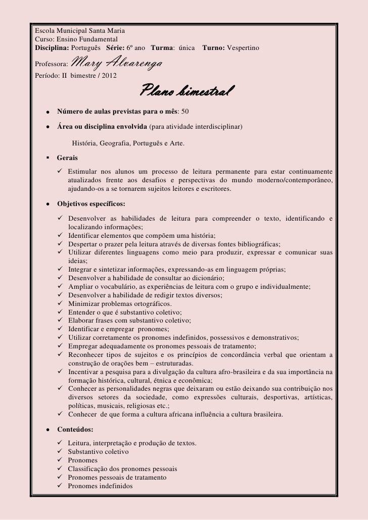Escola Municipal Santa MariaCurso: Ensino FundamentalDisciplina: Português Série: 6º ano Turma: única Turno: VespertinoPro...