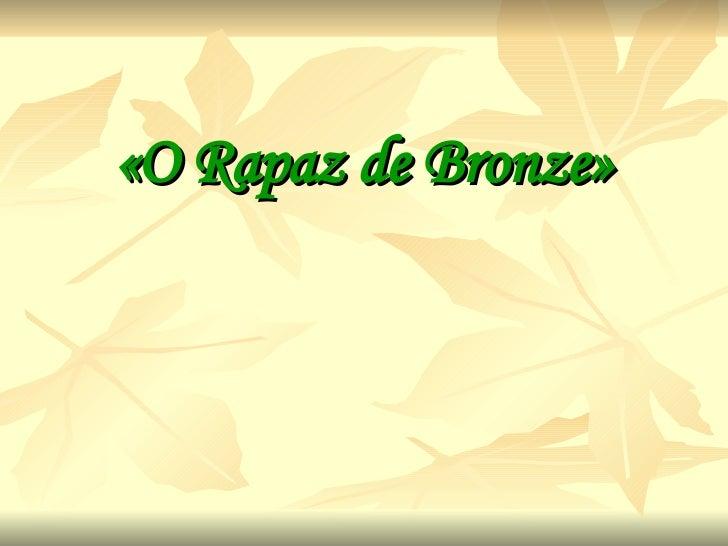 «O Rapaz de Bronze»