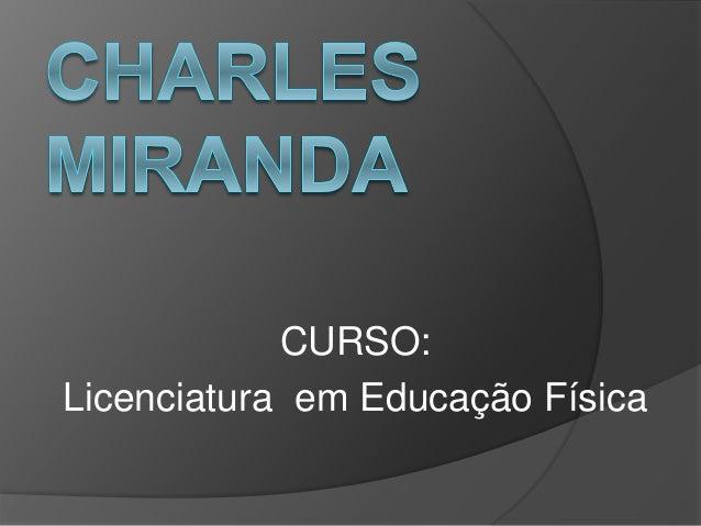 CURSO: Licenciatura em Educação Física