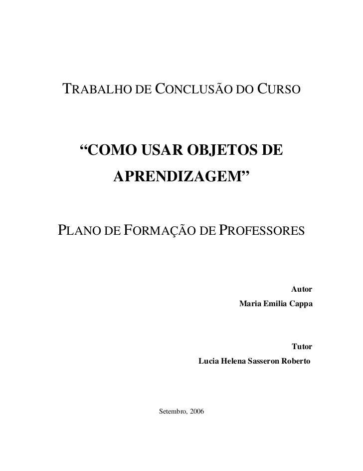"""TRABALHO DE CONCLUSÃO DO CURSO  """"COMO USAR OBJETOS DE       APRENDIZAGEM""""PLANO DE FORMAÇÃO DE PROFESSORES                 ..."""