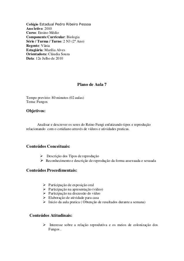 Colégio Estadual Pedro Ribeiro Pessoa Ano letivo: 2010 Curso: Ensino Médio Componente Curricular: Biologia Série / Turma /...