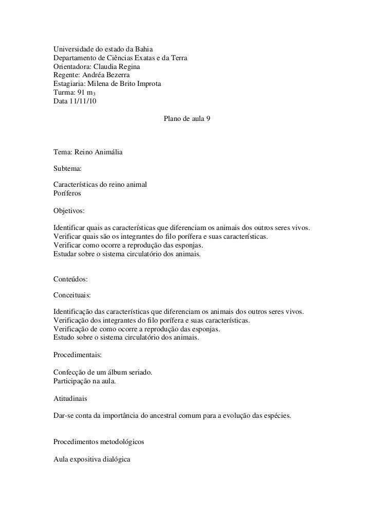 Universidade do estado da BahiaDepartamento de Ciências Exatas e da TerraOrientadora: Claudia ReginaRegente: Andréa Bezerr...