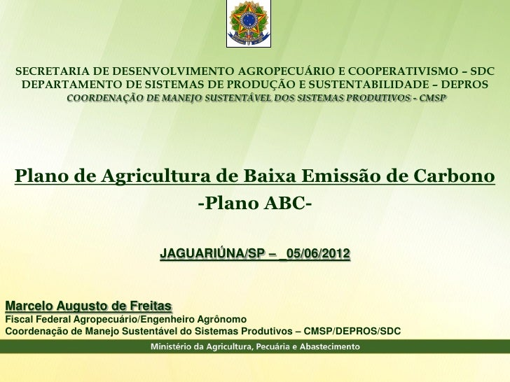 SECRETARIA DE DESENVOLVIMENTO AGROPECUÁRIO E COOPERATIVISMO – SDC  DEPARTAMENTO DE SISTEMAS DE PRODUÇÃO E SUSTENTABILIDADE...