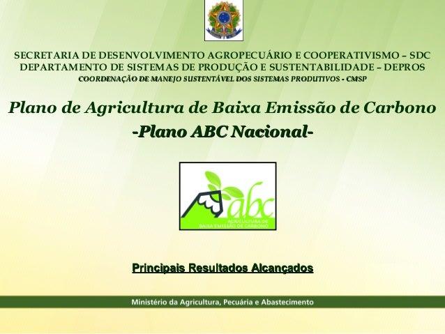 SECRETARIA DE DESENVOLVIMENTO AGROPECUÁRIO E COOPERATIVISMO – SDC DEPARTAMENTO DE SISTEMAS DE PRODUÇÃO E SUSTENTABILIDADE ...