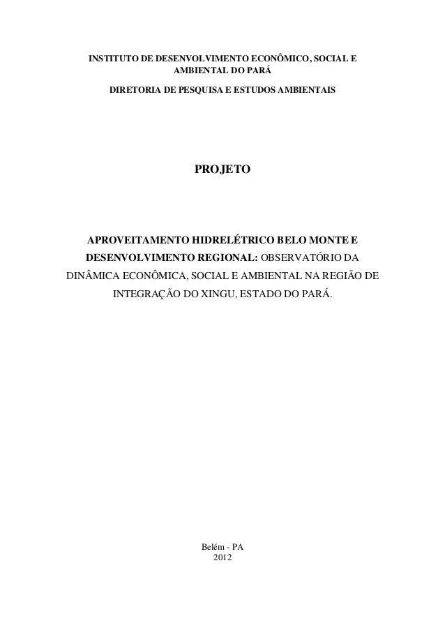 INSTITUTO DE DESENVOLVIMENTO ECONÔMICO, SOCIAL E                   AMBIENTAL DO PARÁ       DIRETORIA DE PESQUISA E ESTUDOS...