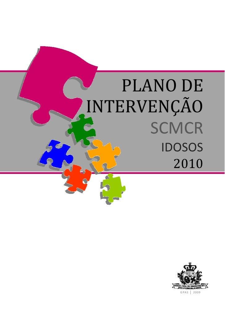 PLANODE    INTERVENÇÃO           SCMCR            IDOSOS              2010              GPAS│2009