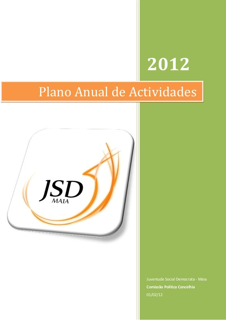 2012Plano Anual de Actividades                 Juventude Social Democrata - Maia                 Comissão Política Concelh...