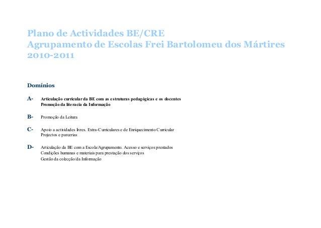 Plano de Actividades BE/CREAgrupamento de Escolas Frei Bartolomeu dos Mártires2010-2011DomíniosA-   Articulação curricular...