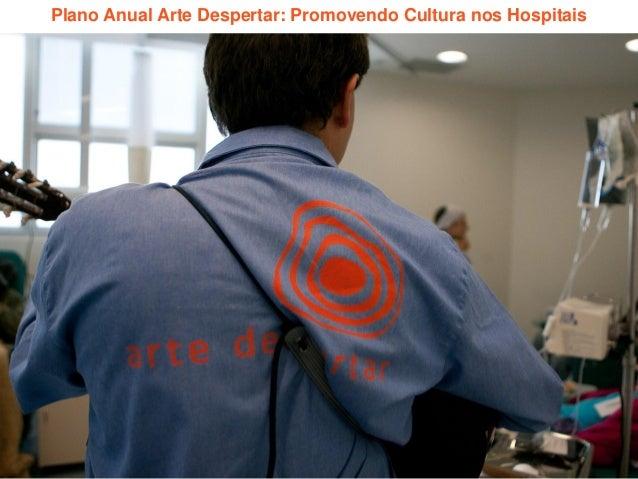 Plano Anual Arte Despertar: Promovendo Cultura nos Hospitais