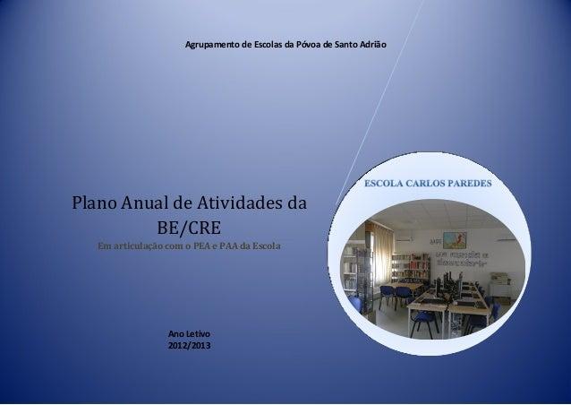 Agrupamento de Escolas da Póvoa de Santo AdriãoPlano Anual de Atividades da         BE/CRE   Em articulação com o PEA e PA...