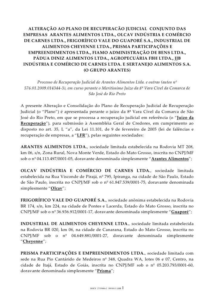 ALTERAÇÃO AO PLANO DE RECUPERACÃO JUDICIAL  CONJUNTO DAS EMPRESAS  ARANTES ALIMENTOS LTDA., OLCAV INDÚSTRIA E COMÉRCIO DE ...