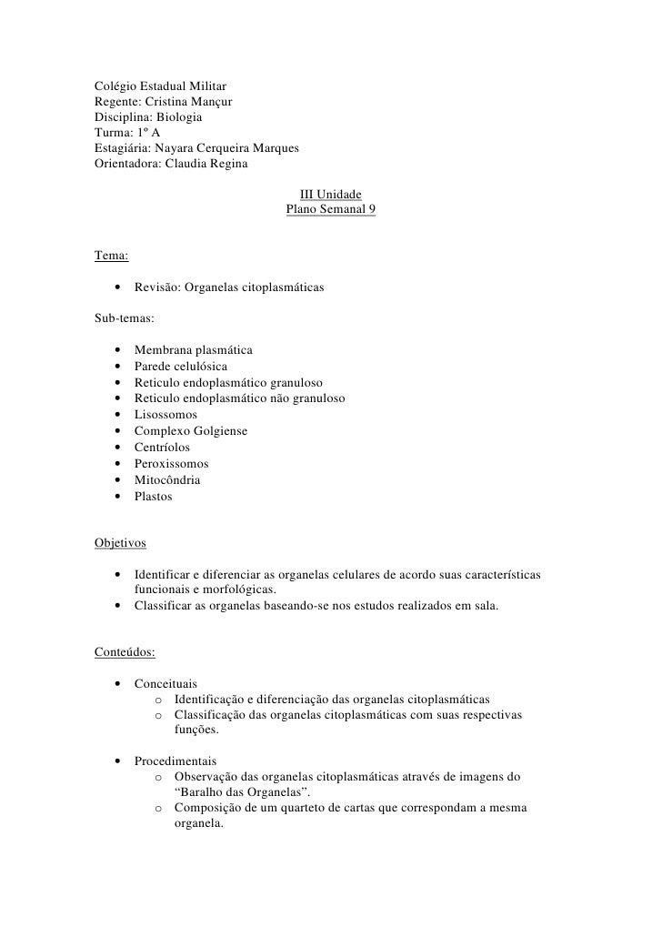 Colégio Estadual Militar Regente: Cristina Mançur Disciplina: Biologia Turma: 1º A Estagiária: Nayara Cerqueira Marques Or...