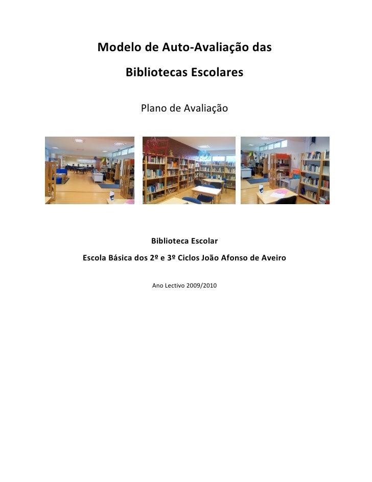 Modelo de Auto-Avaliação das            Bibliotecas Escolares                 Plano de Avaliação                       Bib...