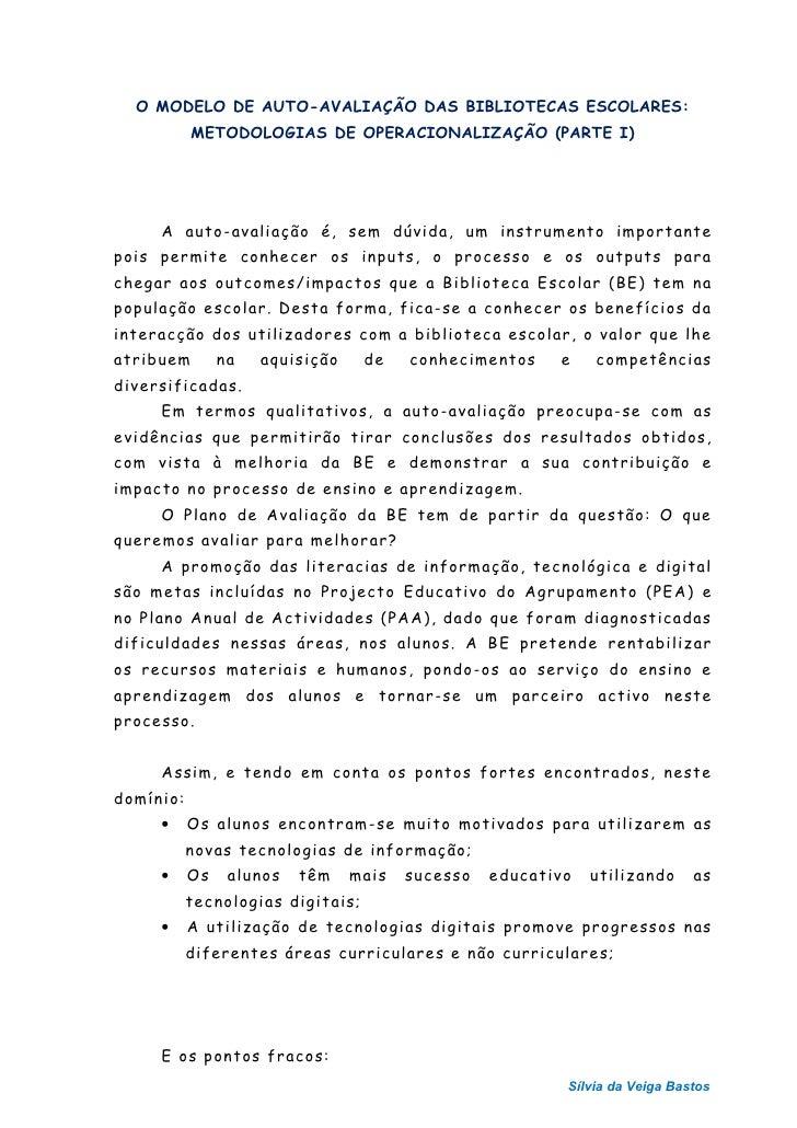 O MODELO DE AUTO-AVALIAÇÃO DAS BIBLIOTECAS ESCOLARES:           METODOLOGIAS DE OPERACIONALIZAÇÃO (PARTE I)     A auto-ava...