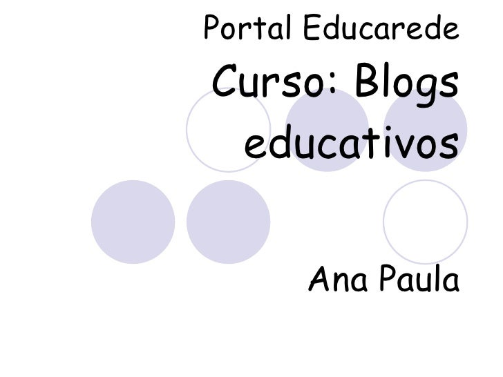 Portal Educarede   Curso: Blogs educativos Ana Paula