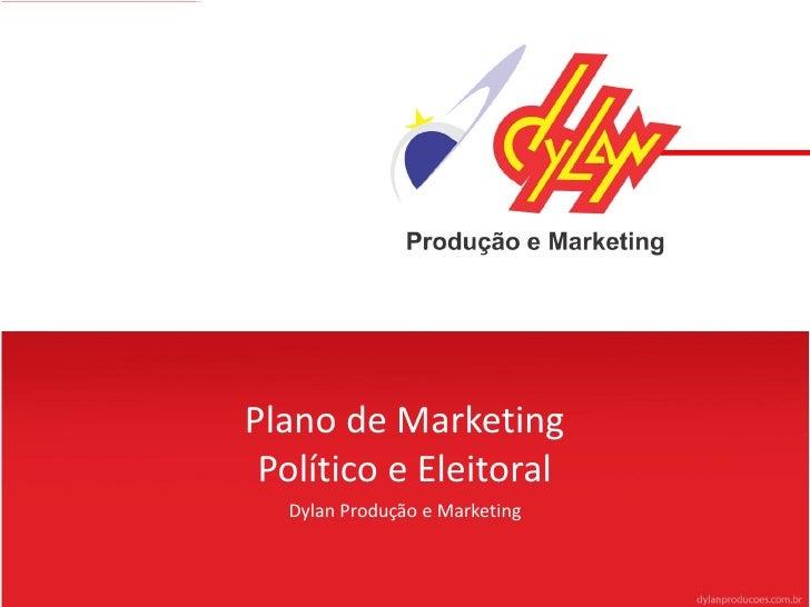 Plano de Marketing Político e Eleitoral  Dylan Produção e Marketing
