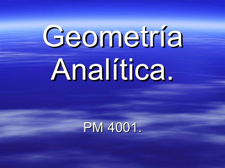 Geometría Analítica.   PM 4001.
