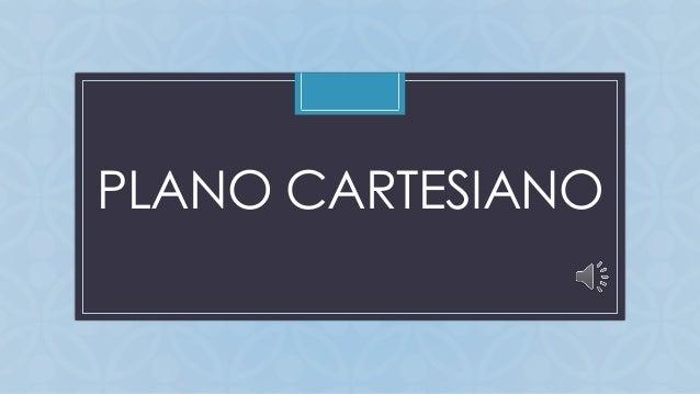 PLANO CAC RTESIANO