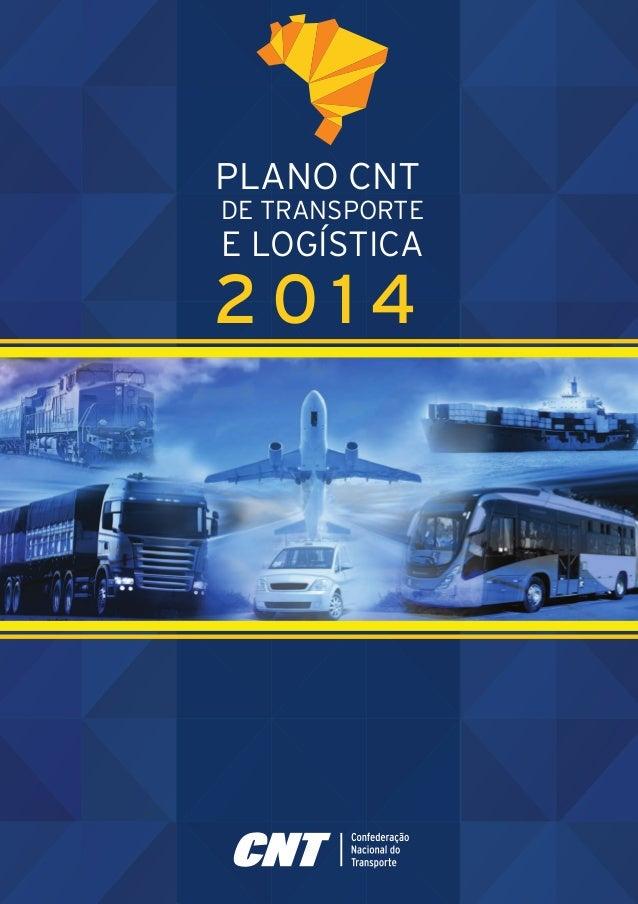 PLANO CNT  DE TRANSPORTE  E LOGÍSTICA  2 0 1 4