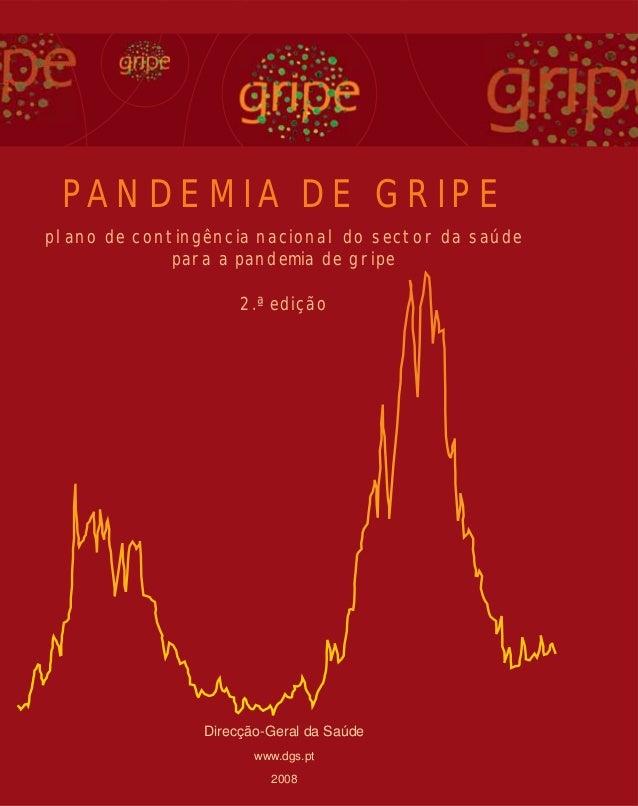 PANDEMIA DE GRIPE plano de contingência nacional do sector da saúde para a pandemia de gripe 2.ª edição  Direcção-Geral da...
