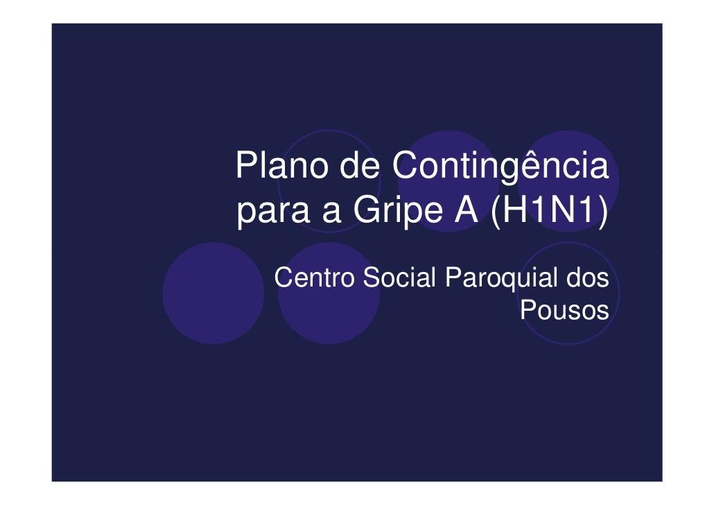 Plano de Contingência para a Gripe A (H1N1)   Centro Social Paroquial dos                      Pousos