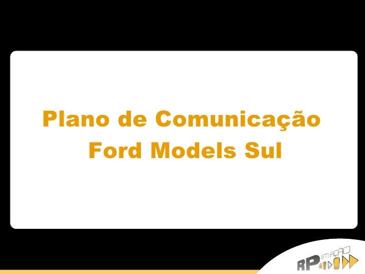 Plano de Comunicação  Ford Models Sul
