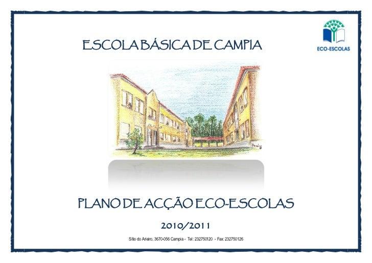 ESCOLA BÁSICA DE CAMPIAPLANO DE ACÇÃO ECO-ESCOLAS                        2010/2011      Sítio do Arieiro, 3670-056 Campia ...