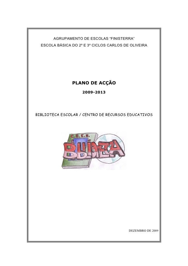 """AGRUPAMENTO DE ESCOLAS """"FINISTERRA""""  ESCOLA BÁSICA DO 2º E 3º CICLOS CARLOS DE OLIVEIRA                PLANO DE ACÇÃO     ..."""