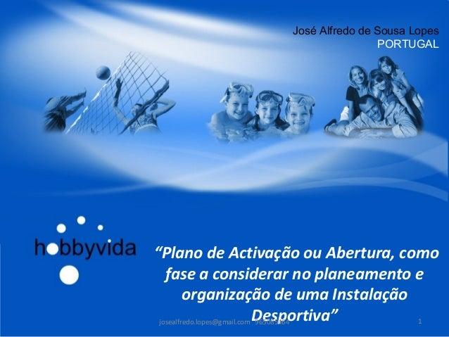 "José Alfredo de Sousa Lopes                                    PORTUGAL""Plano de Activação ou Abertura, como   fase a cons..."
