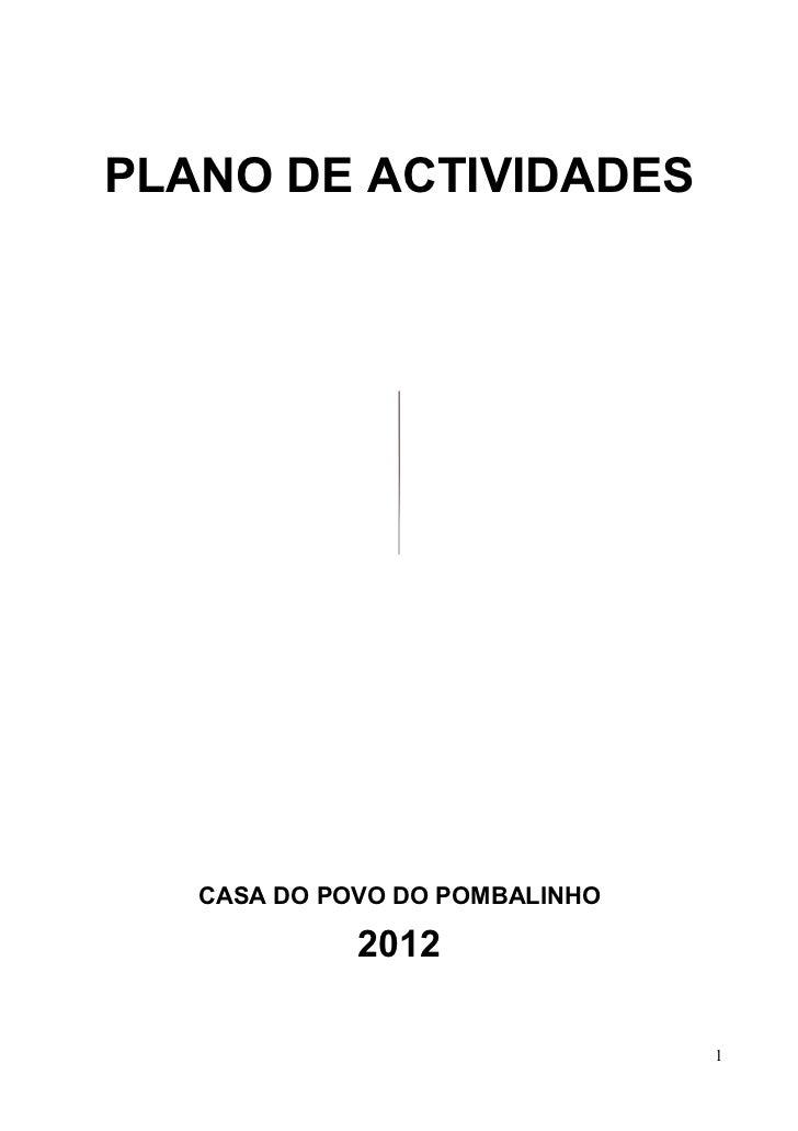 PLANO DE ACTIVIDADES   CASA DO POVO DO POMBALINHO             2012                                1