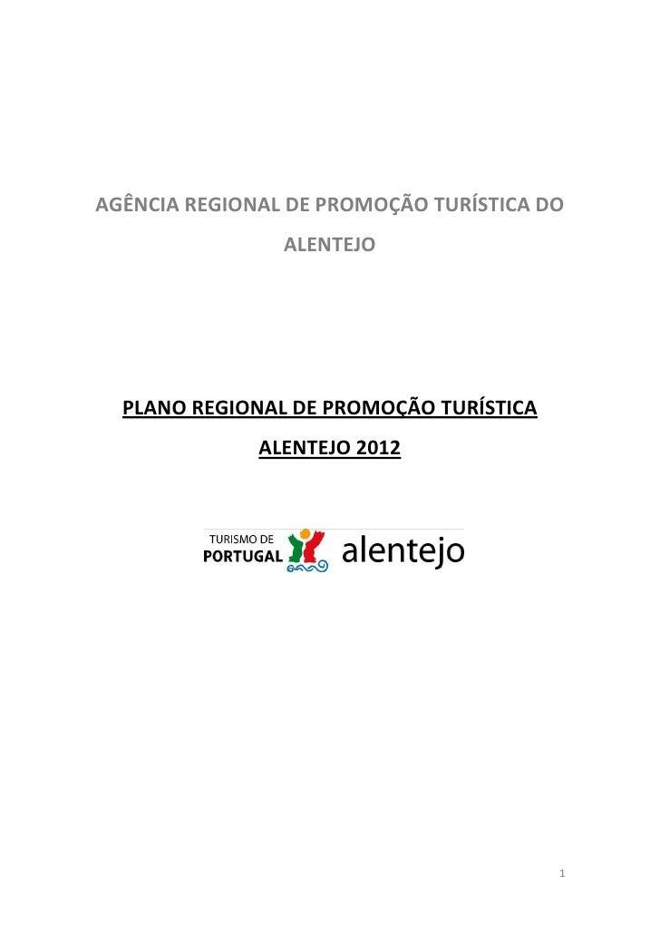 AGÊNCIA REGIONAL DE PROMOÇÃO TURÍSTICA DO                ALENTEJO  PLANO REGIONAL DE PROMOÇÃO TURÍSTICA              ALENT...