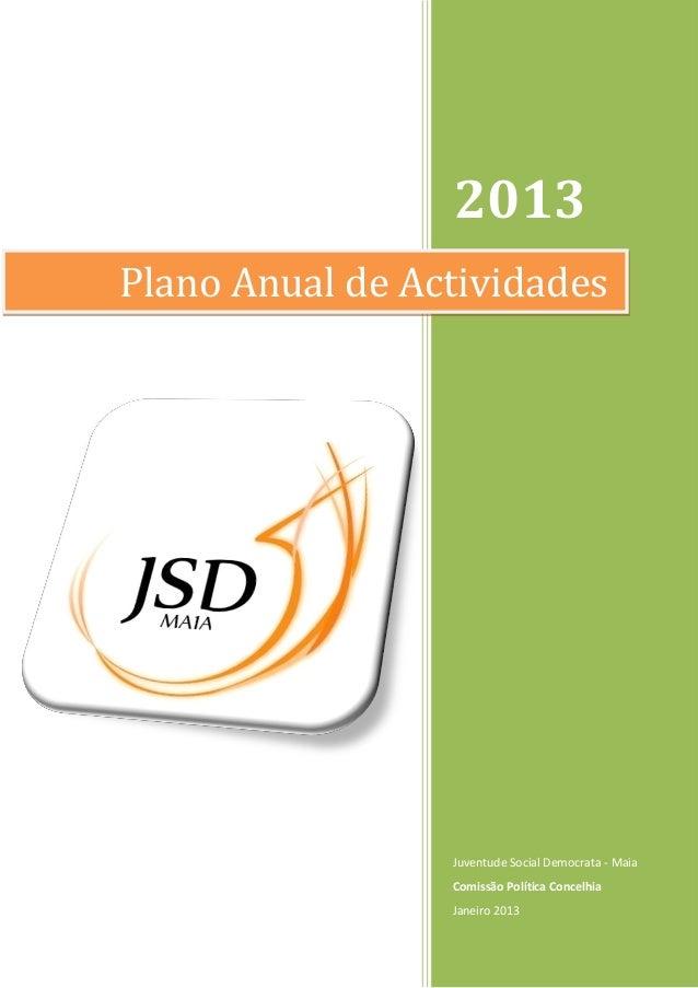 2013Plano Anual de Actividades                 Juventude Social Democrata - Maia                 Comissão Política Concelh...