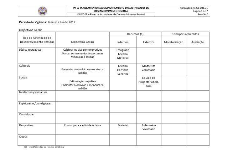 PR 07 PLANEAMENTO E ACOMPANHAMENTO DAS ACTIVIDADES DE                             Aprovado em 2011.06.01                  ...