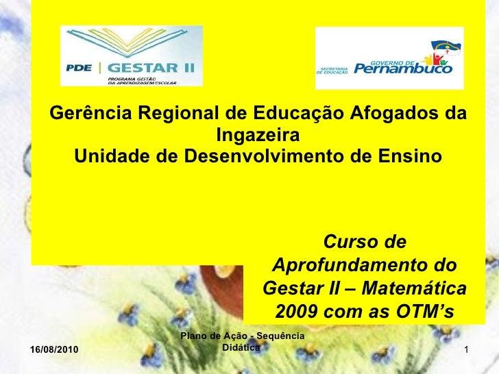 Gerência Regional de Educação Afogados da Ingazeira Unidade de Desenvolvimento de Ensino   Curso de Aprofundamento do Ge...