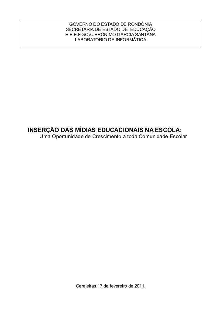GOVERNO DO ESTADO DE RONDÔNIA            SECRETARIA DE ESTADO DE EDUCAÇÃO            E.E.E.F.GOV.JERÔNIMO GARCIA SANTANA  ...