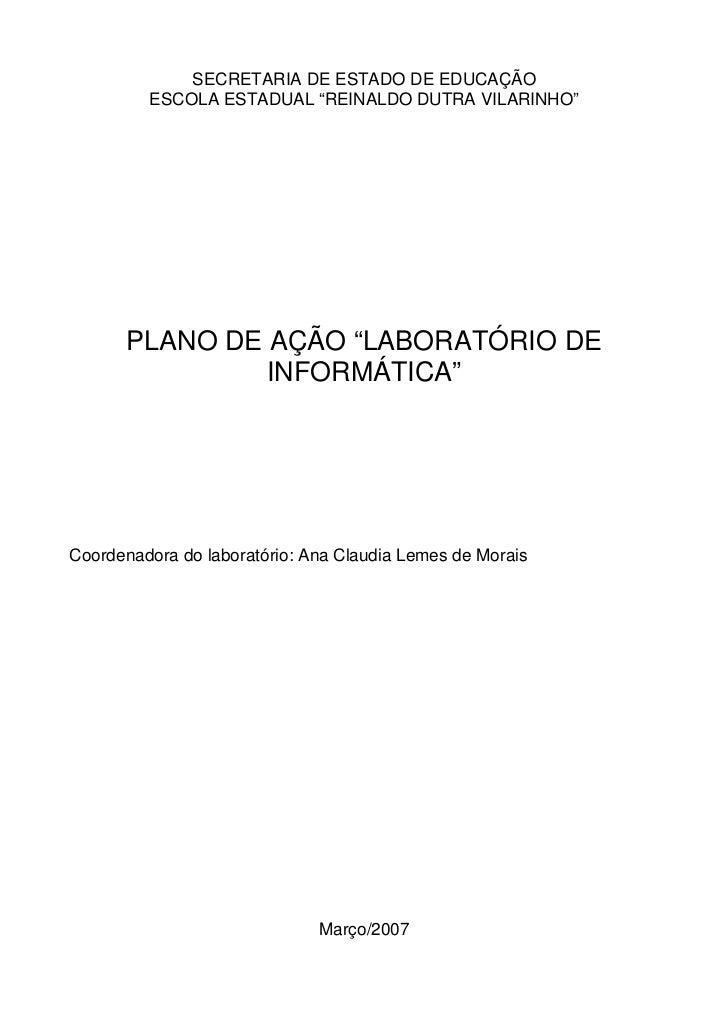 """SECRETARIA DE ESTADO DE EDUCAÇÃO          ESCOLA ESTADUAL """"REINALDO DUTRA VILARINHO""""           PLANO DE AÇÃO """"LABORATÓRIO ..."""