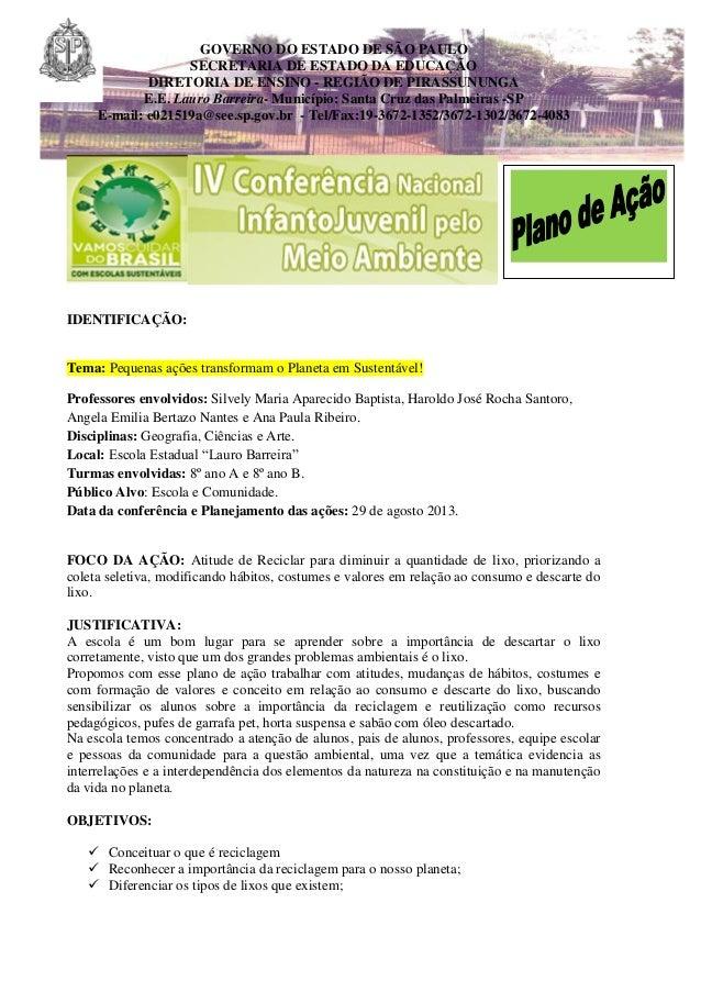 GOVERNO DO ESTADO DE SÃO PAULO SECRETARIA DE ESTADO DA EDUCAÇÃO DIRETORIA DE ENSINO - REGIÃO DE PIRASSUNUNGA E.E. Lauro Ba...