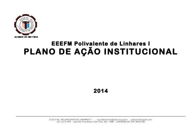 """EEEFM Polivalente de Linhares I  PLANO DE AÇÃO INSTITUCIONAL  2014  E.E.E.F.M. """"POLIVALENTE DE LINHARES I"""" - escolalinhare..."""