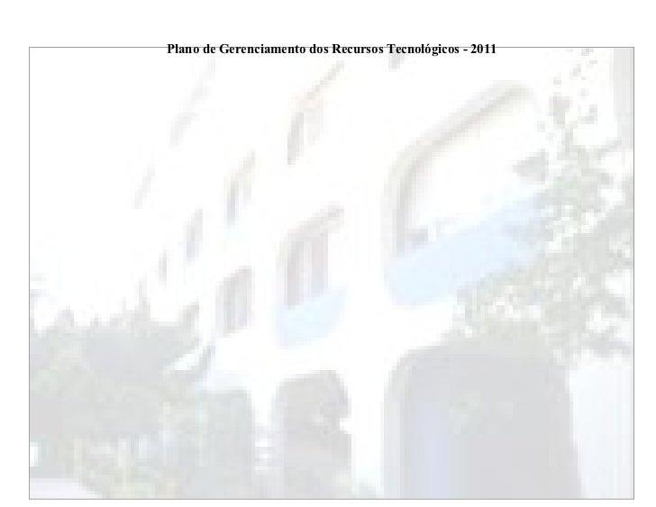 Plano de Gerenciamento dos Recursos Tecnológicos - 2011