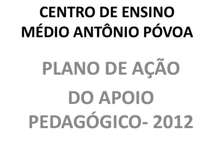CENTRO DE ENSINOMÉDIO ANTÔNIO PÓVOA PLANO DE AÇÃO    DO APOIOPEDAGÓGICO- 2012