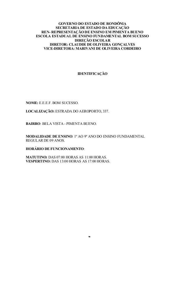 GOVERNO DO ESTADO DE RONDÔNIA SECRETARIA DE ESTADO DA EDUCAÇÃO REN- REPRESENTAÇÃO DE ENSINO EM PIMENTA BUENO ESCOLA ESTADU...
