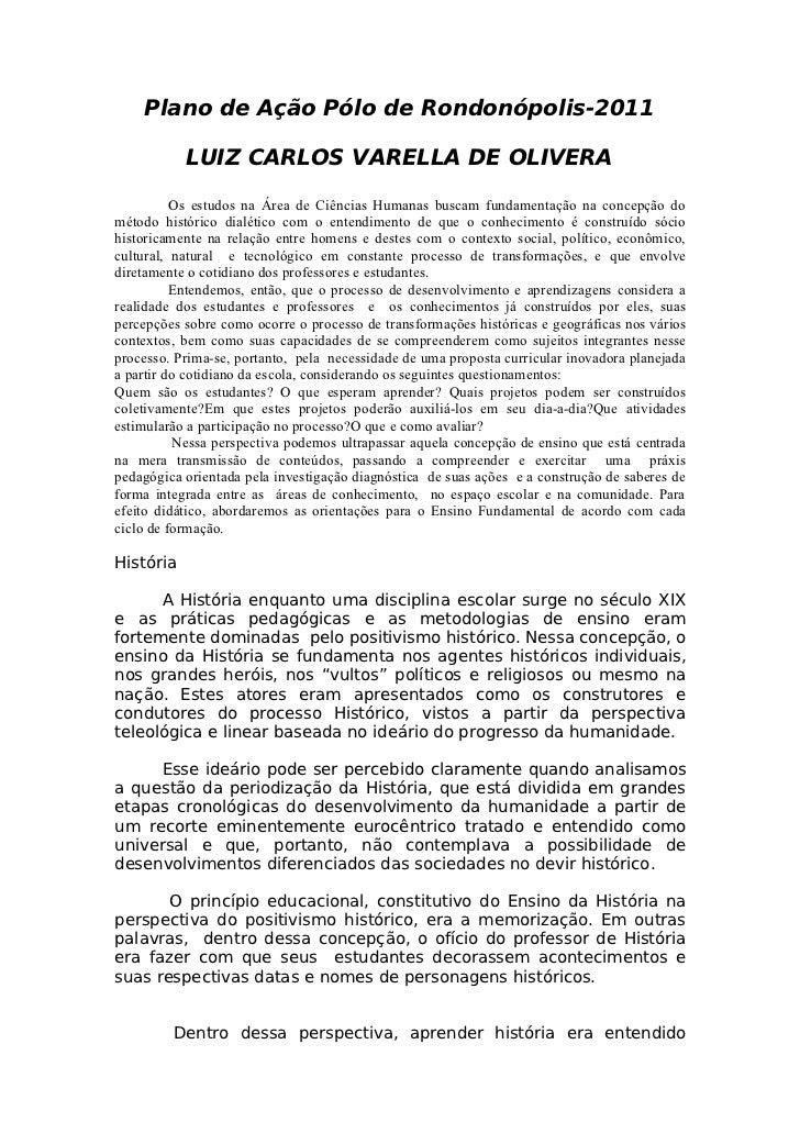 Plano de Ação Pólo de Rondonópolis-2011           LUIZ CARLOS VARELLA DE OLIVERA          Os estudos na Área de Ciências H...