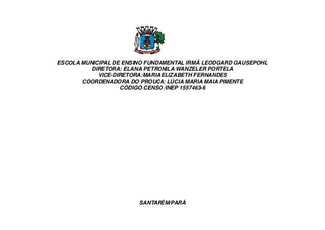 Escola Municipal Irmã Leodgard Gausepohl Produções: Plano De Ação Uca 2013