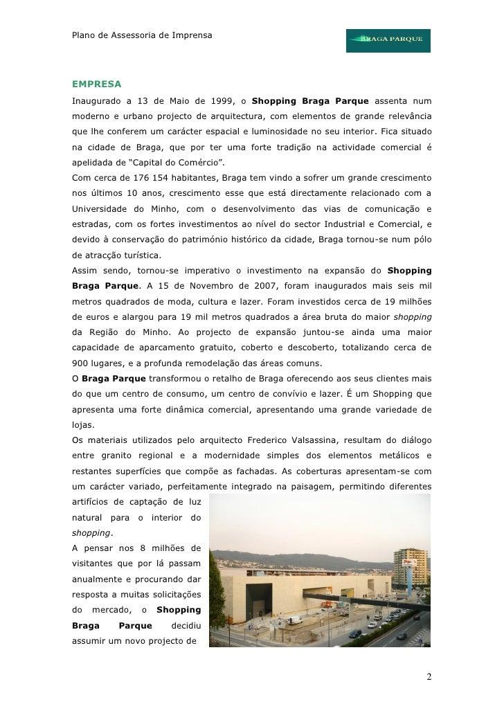 Plano de Assessoria de Imprensa     EMPRESA Inaugurado a 13 de Maio de 1999, o Shopping Braga Parque assenta num moderno e...