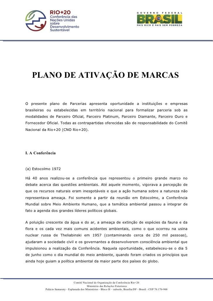 PLANO DE ATIVAÇÃO DE MARCASO presente plano de Parcerias apresenta oportunidade a instituições e empresasbrasileiras ou es...