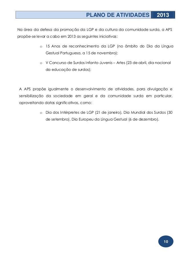 PLANO DE ATIVIDADES                    2013Na área da defesa da promoção da LGP e da cultura da comunidade surda, a APSpro...