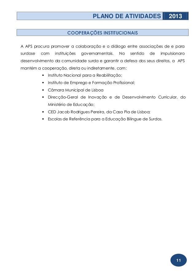 PLANO DE ATIVIDADES                   2013                        COOPERAÇÕES INSTITUCIONAISA APS procura promover a colab...