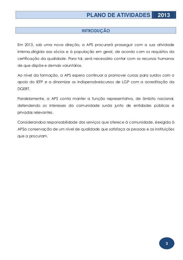 PLANO DE ATIVIDADES                  2013                                  INTRODUÇÃOEm 2013, sob uma nova direção, a APS ...