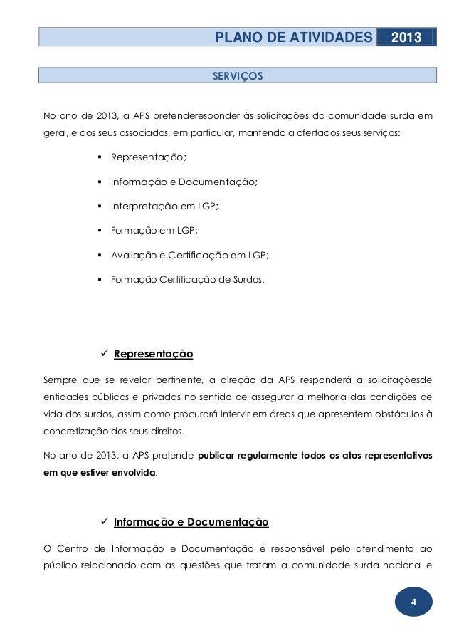 PLANO DE ATIVIDADES                     2013                                     SERVIÇOSNo ano de 2013, a APS pretenderes...